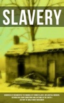 SLAVERY Hundreds Of Documented Testimonies Of Former Slaves Influential Memoirs Records On Living Conditions And Customs In The South  History Of Abolitionist Movement