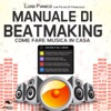 Manuale Di Beatmaking