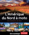 LAmrique Du Nord  Moto - 50 Itinraires De Rve