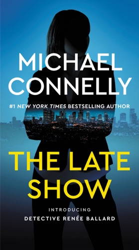 The Late Show - Michael Connelly - Michael Connelly