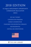 2011-06-27 Energy Conservation Program - Energy Conservation Standards For Residential Furnaces And Residential Central Air Conditioners US Energy Efficiency And Renewable Energy Office Regulation EERE 2018 Edition