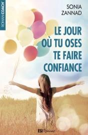 LE JOUR Où TU OSES TE FAIRE CONFIANCE (TEASER)