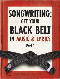 Songwriting: Get Your Black Belt in Music & Lyrics