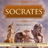Socrates Discover The Powerful Lessons From Socrates That You Can Apply To Your Daily Life To Live A More Purposeful Drive And Positive Life