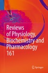 Reviews Of Physiology Biochemistry And Pharmacology 161