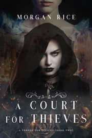 A Court for Thieves (A Throne for Sisters—Book Two) book