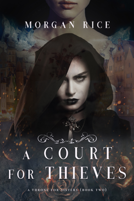 A Court for Thieves (A Throne for Sisters—Book Two) - Morgan Rice book