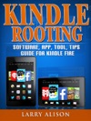 Kindle Rooting Software App Tool Tips Guide For Kindle Fire