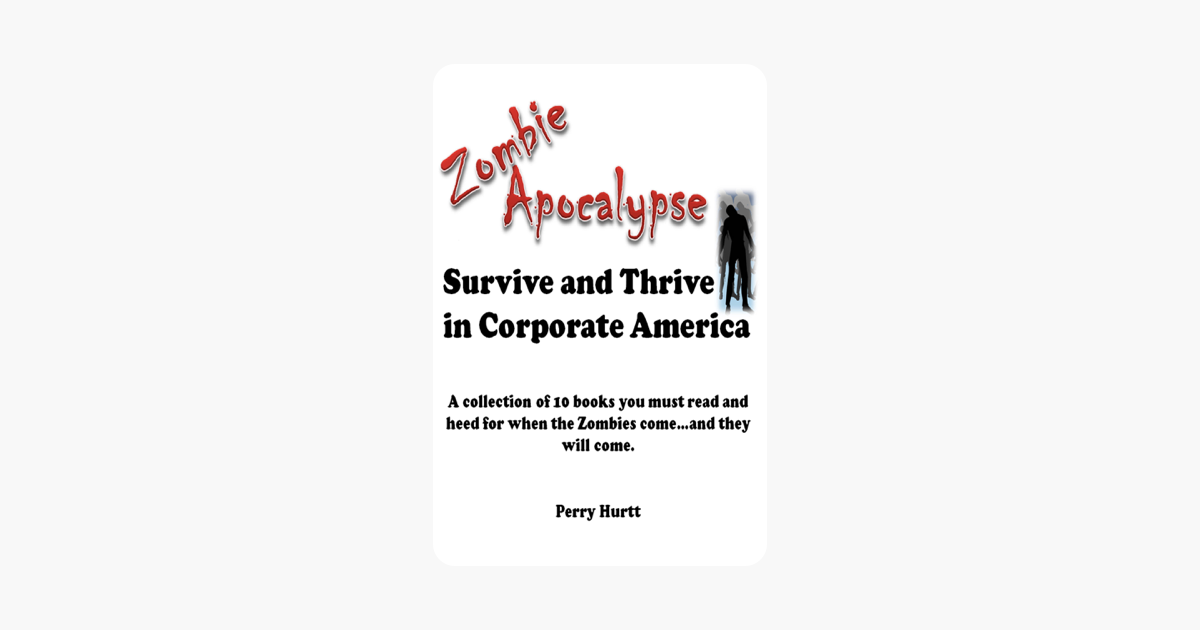 Survive and Thrive in Corporate America during the Zombie Apocalypse