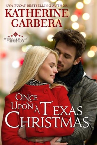 Once Upon a Texas Christmas - Katherine Garbera - Katherine Garbera