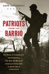 Patriots From The Barrio The Story Of Company E 141st Infantry