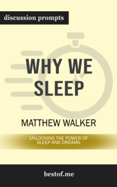 Why We Sleep: Unlocking the Power of Sleep and Dreams: Discussion Prompts PDF Download