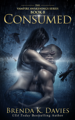 Brenda K. Davies - Consumed (Vampire Awakenings, Book 8) book