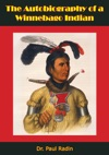The Autobiography Of A Winnebago Indian