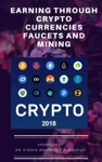 Earning Through Crypto Currencies Faucets And Mining
