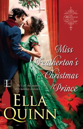 Ella Quinn - Miss Featherton's Christmas Prince