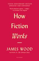 James Wood - How Fiction Works artwork