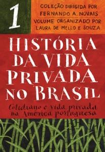 História da vida privada no Brasil - Vol. 1 Book Cover