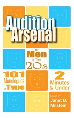 Audition Arsenal for Men in their 20s: 101 Monologues by type