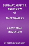 Summary Analysis And Review Of Amor Towless A Gentleman In Moscow