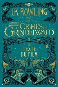Les Animaux fantastiques : Les Crimes de Grindelwald - Le texte du film La couverture du livre martien