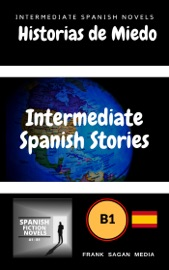 Historias De Miedo Intermediate Spanish Novels