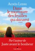 Download and Read Online Dans le murmure des feuilles qui dansent