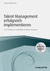 Talent Management Erfolgreich Implementieren - Inkl Arbeitshilfen Online