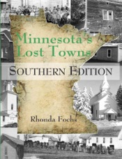 Minnesota's Lost Towns Southern Edition