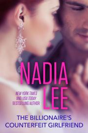 The Billionaire's Counterfeit Girlfriend - Nadia Lee book summary