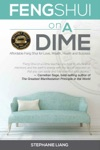 Feng Shui On A Dime Affordable Feng Shui For Love Wealth Health And Success
