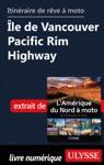Itinraire De Rve Moto Le De Vancouver Pacific Rim Highway