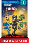 Catch Catwoman DC Super Friends Read  Listen Edition