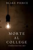 Morte al college (Un Mistero di Riley Paige — Libro 7)