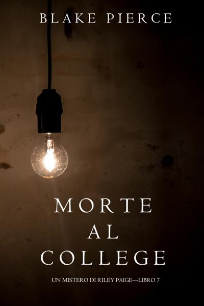 Morte al college (Un Mistero di Riley Paige — Libro 7) di Blake Pierce