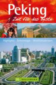 Bruckmann Reiseführer Peking: Zeit für das Beste