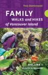 Family Walks And Hikes Of Vancouver Island   Volume 1