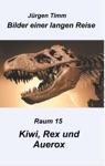 Raum 15 Kiwi Rex Und Auerox