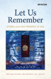 LET US REMEMBER: STORIES OF THE HOLY PRESENCE OF GOD
