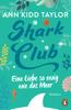 Ann Kidd Taylor - Shark Club – Eine Liebe so ewig wie das Meer Grafik