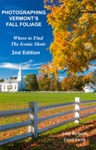 Photographing Vermonts Fall Foliage