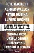 American Frontier: 8 Romane in einem Band