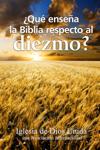 ¿Qué enseña la Biblia respecto al diezmo?