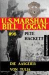 Die Aasgeier Von Tulia US Marshal Bill Logan Band 98