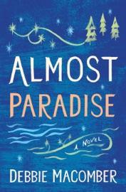 Almost Paradise - Debbie Macomber by  Debbie Macomber PDF Download