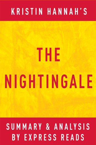 Express Reads - The Nightingale: by Kristin Hannah  Summary & Analysis