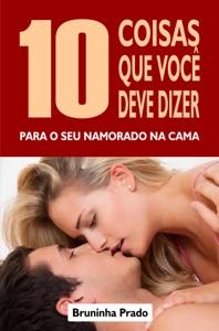 10 Coisas que você deve dizer para o seu namorado na cama Book Cover