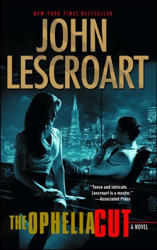 John Lescroart - The Ophelia Cut