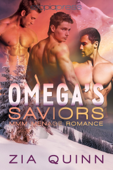 Omega's Saviors: MMM Menage Romance