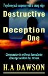 Destructive Deception One
